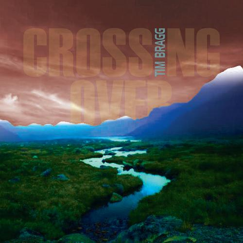 Crossing Over - Tim Bragg