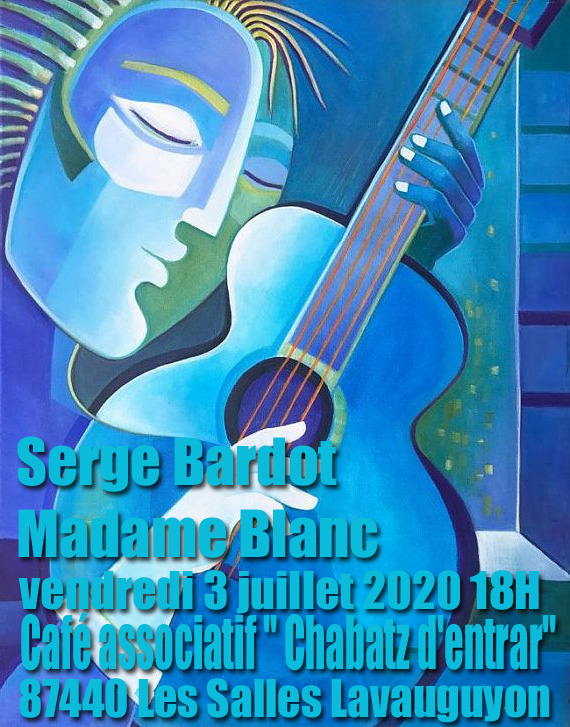 Poster for the concert at  Chabatz d'entrar in Les Salles Lavauguyon on 3 July. Serge Bardot and Madame Blanc.